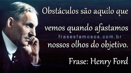 Frase sobre Obstáculos e Objetivos (Henry Ford)