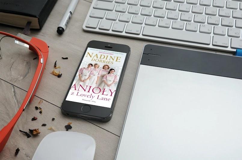 "Udany początek serii o pielęgniarkach: ""Anioły z Lovely Lane"" - Nadine Dorries"