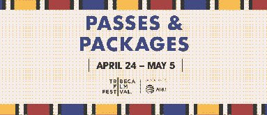 Buy Tickets now to Tribeca Film Festival April 24th to May 5th!!