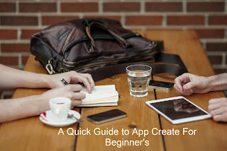 a quick guide to app create for beginner's