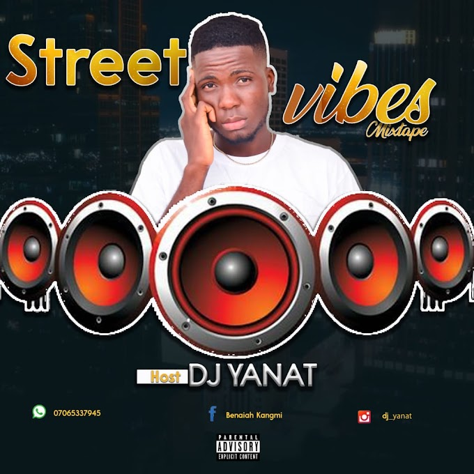 [Mixtape] DJ yanat - Street vibes _ 51 songs #Arewapublisize