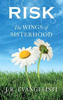 Risk The Wings Of Sisterhood - Young Adult by J.R.Evangelisti