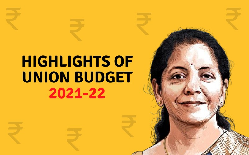 Highlights of Union Budget 2021-22.