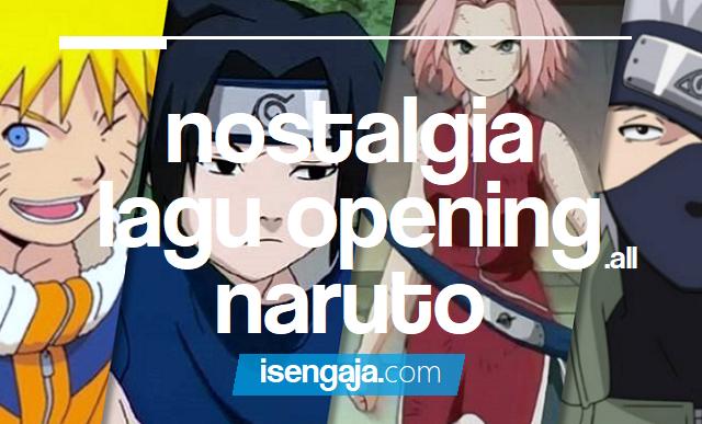 Nostalgia Lagu Semua Opening Naruto Masih Anak Remaja