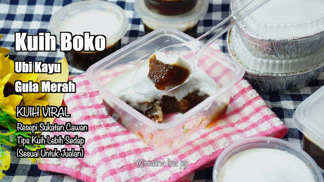 resepi kuih boko, tepung boko sukatan cawan, kuih boko mudah dan sedap, kuih tradisional, kuih kelantan,kuih melayu, kuih tepong boko sedap, youtube malina lina pg, kuih boko lina pg,