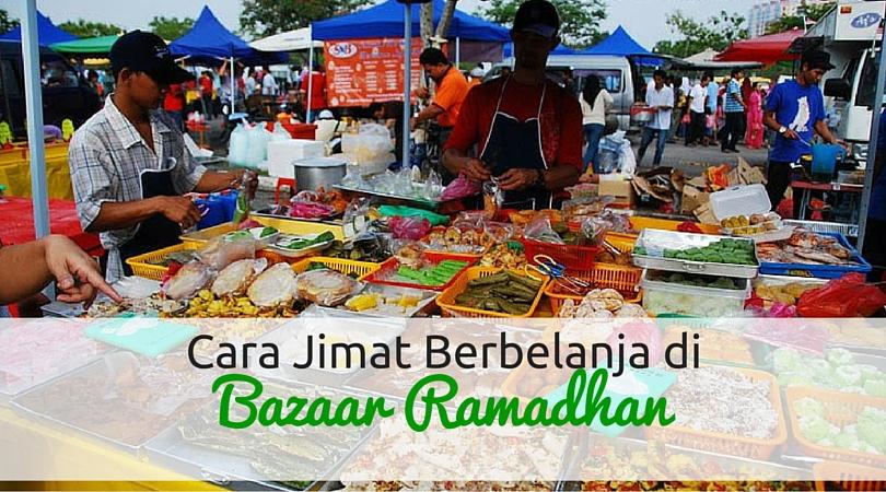 Cara Jimat Berbelanja di Bazaar Ramadhan