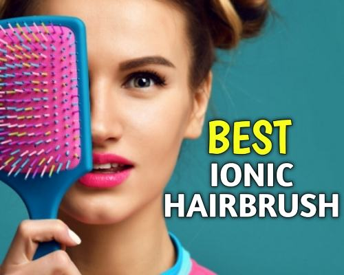 Best Ionic Hair Brush (Review & Buying Guide)