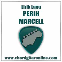 Lirik MARCELL PERIH Lyrics
