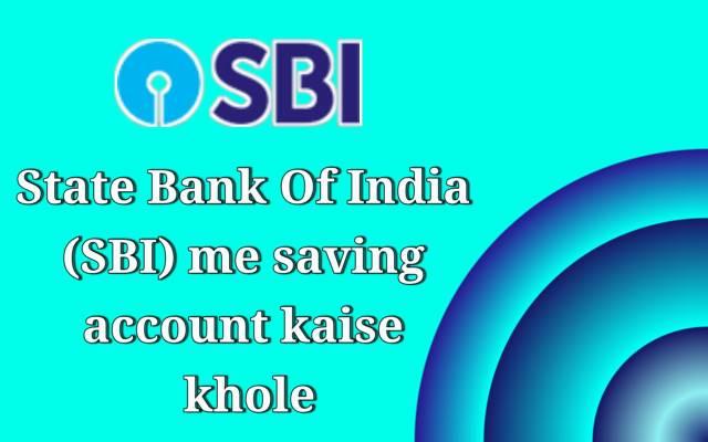 State bank me saving account kaise khole