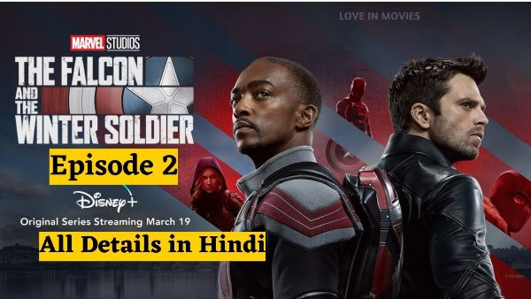 The Falcon and The Winter Soldier Episode 2 All Details in Hindi
