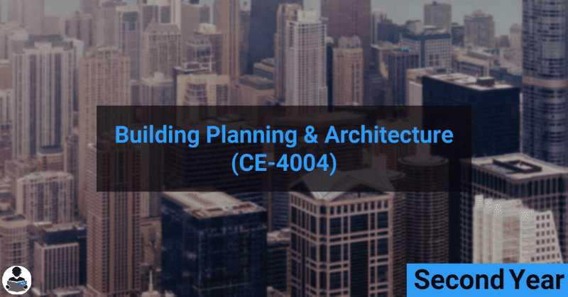 Building Planning & Architecture (CE-4004) RGPV notes CBGS Bachelor of engineering