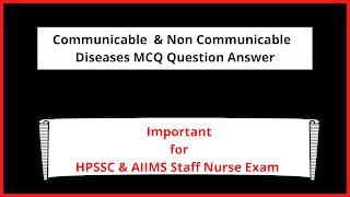 Communicable  & Non Communicable  Diseases MCQ Question Answer