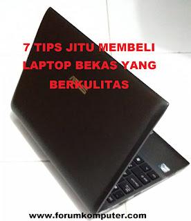 7 Tips Jitu Membeli Laptop Second Tapi Berkualitas