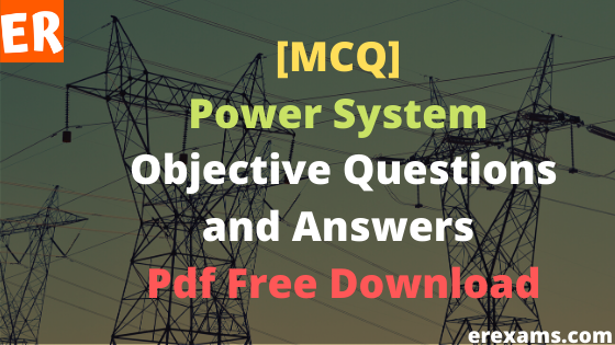 Power System Objective Questions and Answers Pdf Free Download