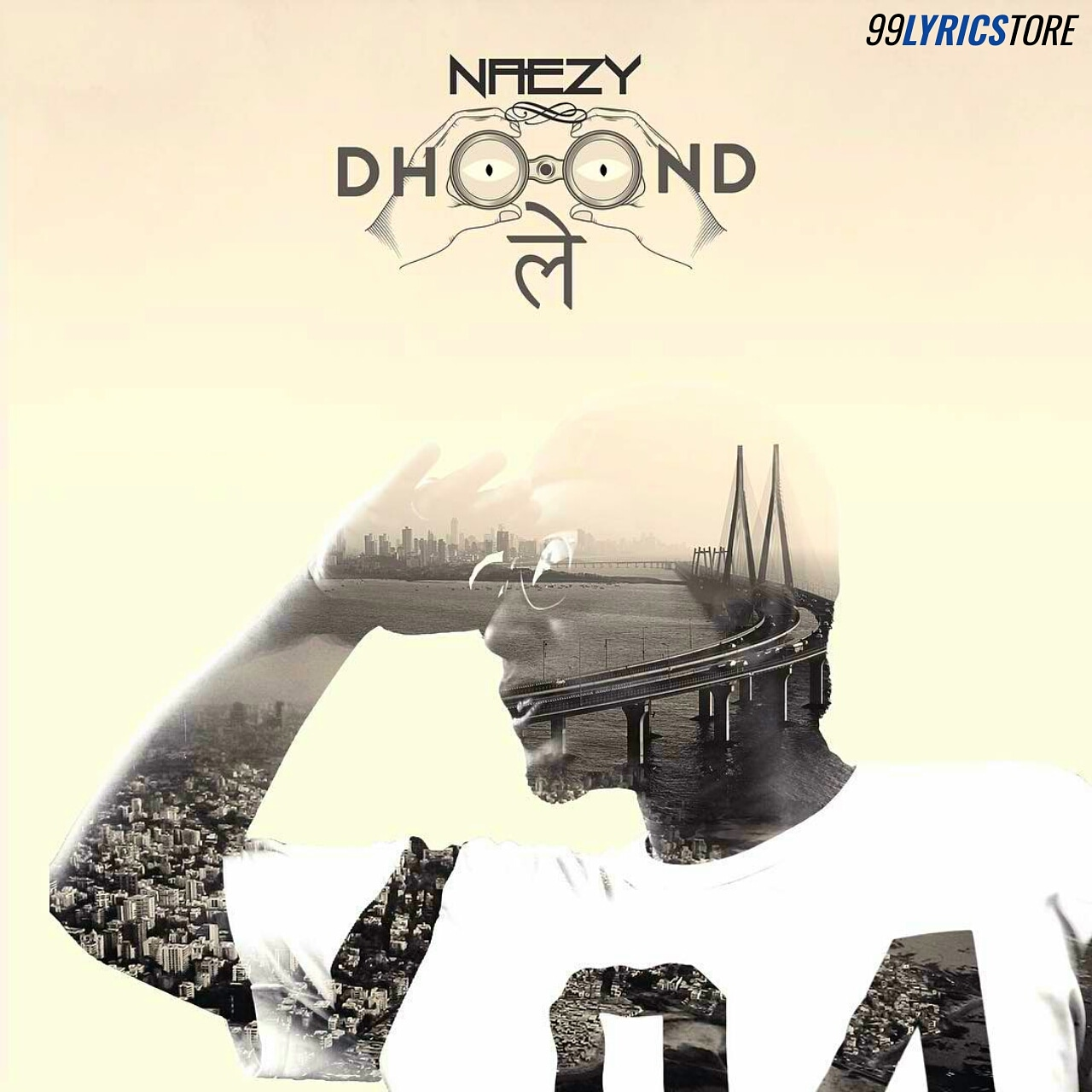 Dhoond Le Lyrics Sung by Naezy