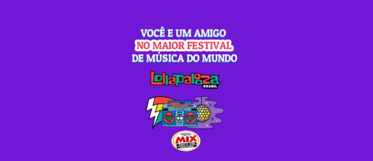 Promoção Ganhe Ingressos Lollapalooza 2020 Mix