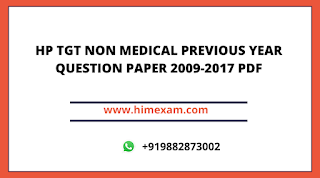 HP TGT NON MEDICAL PREVIOUS YEAR QUESTION PAPER 2009-2017 PDF