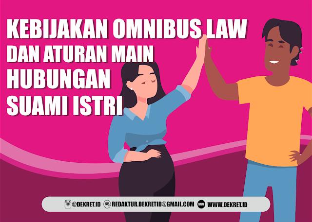 KEBIJAKAN OMNIBUS LAW DAN ATURAN MAIN HUBUNGAN SUAMI ISTRI