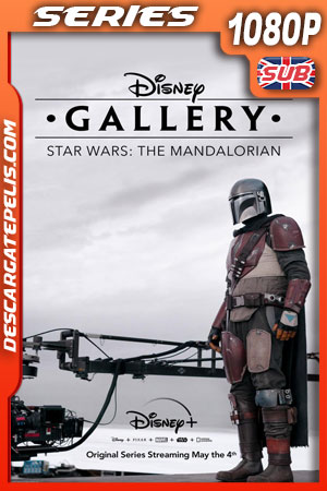 Disney Gallery Star Wars: The Mandalorian (2020) 1080p WEB-DL Ingles