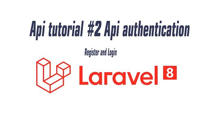 Laravel 8.X Api tutorial #2 Api authentication