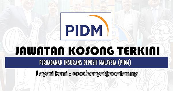 Jawatan Kosong 2020 di Perbadanan Insurans Deposit Malaysia (PIDM)
