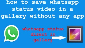 How To Save Whatsapp Status Video Without Any App