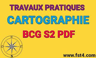 TP TRAVAUX PRATIQUES CARTOGRAPHIE BCG S2 PDF