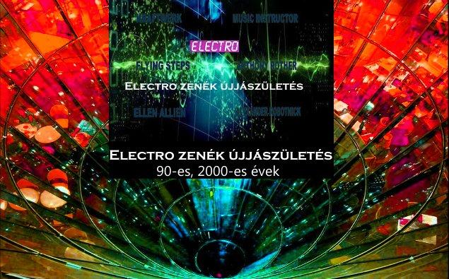 Electro zenék újjászületés 90-es, 2000-es évek