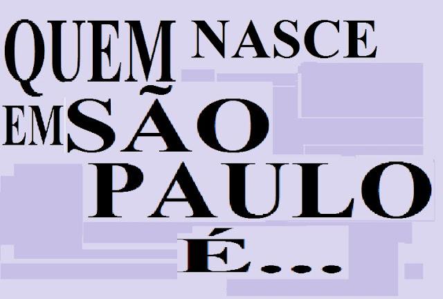 PAULISTA OU PAULISTANO. QUEM NASCE EM SÃO PAULO É...