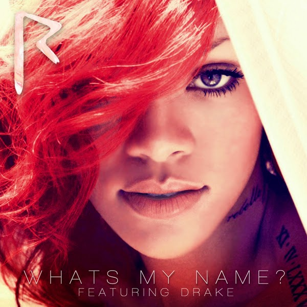 Archangels and Demons: Rihanna - What's My Name? ft. Drake ...