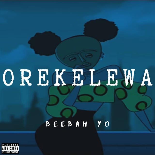 [Mp3] Orekelewa by Beebah yo