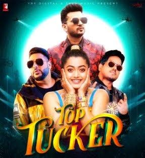 Badshah: Top Tucker Lyrics - Uchana Amit, Jonita Gandhi