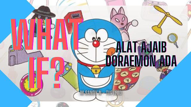 WHAT IF ? Alat Ajaib Doraemon Ada