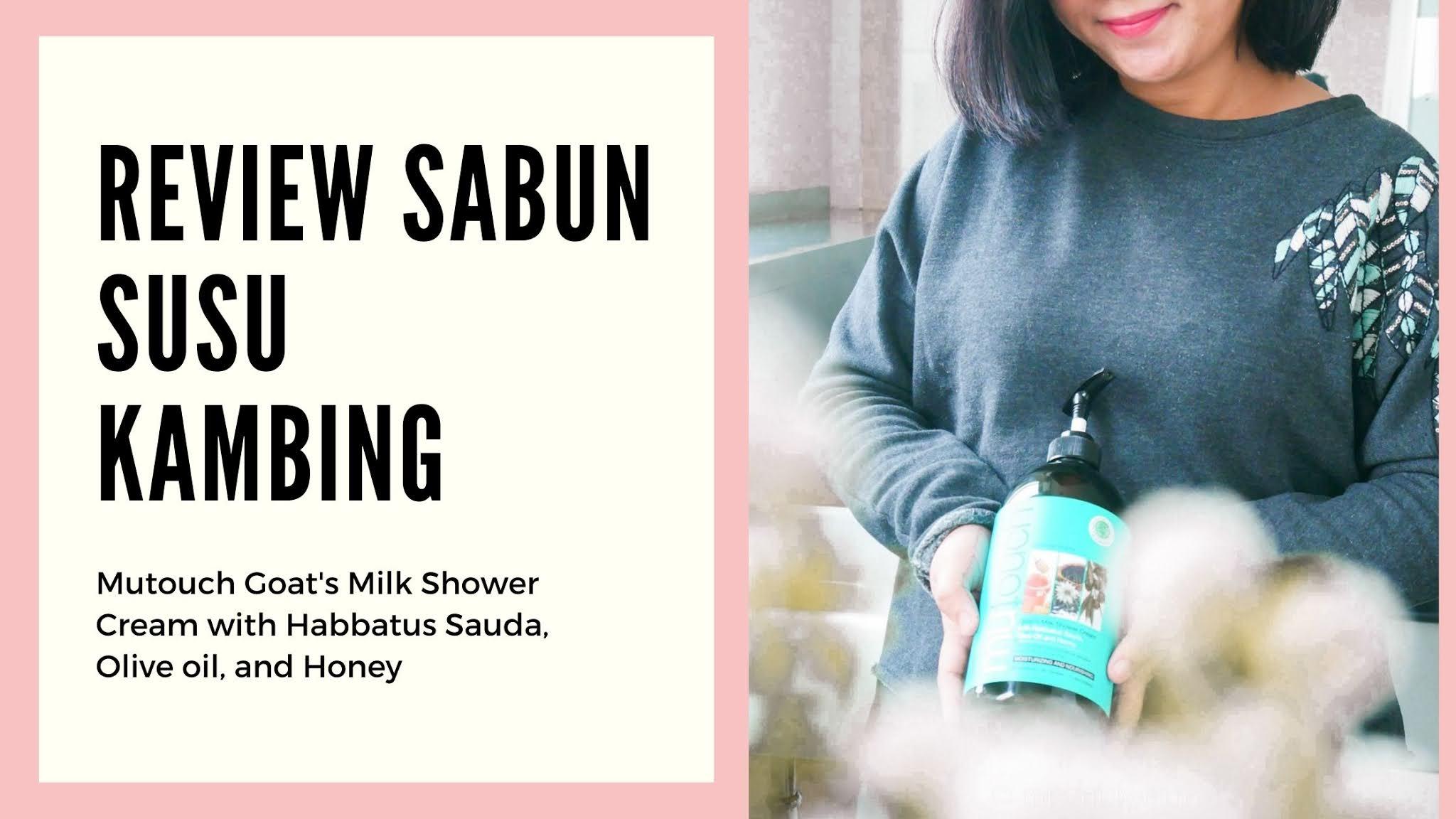 review sabun susu kambing mutouch habbatus sauda