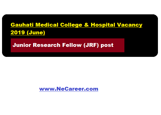 Gauhati Medical College & Hospital Recruitment 2019 (June) - GMCH Vacancy