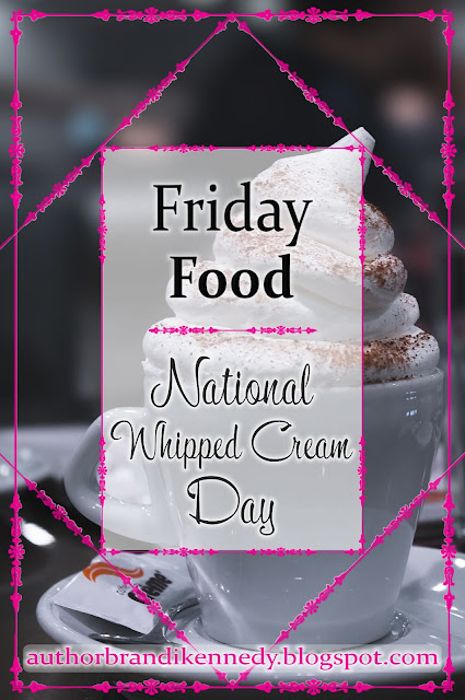 Friday Food: National Whipped Cream Day
