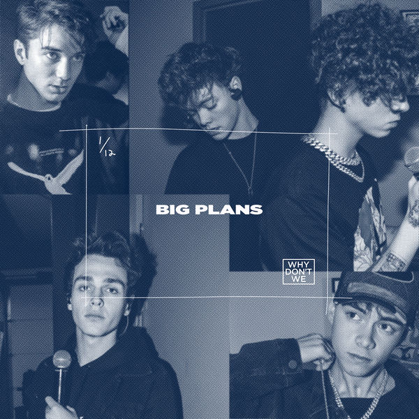 Why Don't We - Big Plans - Single [iTunes Plus AAC M4A]