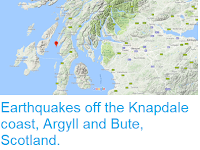 https://sciencythoughts.blogspot.com/2018/05/earthquakes-off-knapdale-coast-argyll.html