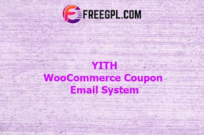 YITH WooCommerce Coupon Email System Nulled Download Free