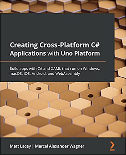 Book cover: Creating Cross-platform C# Applications with Uno Platform