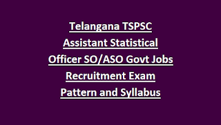 Telangana TSPSC Assistant Statistical Officer SO ASO Govt Jobs Recruitment Notification 2018 Exam Pattern and Syllabus