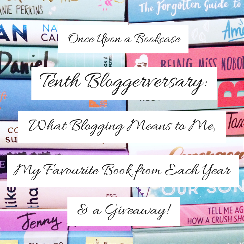 Tenth Bloggerversary: What Blogging Means to Me, My Favourite Book from Each Year & Giveaway!