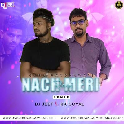 Naach Meri Rani Remix DJ Jeet X Rk Goyal