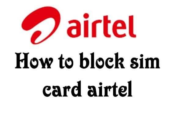 How to block sim card airtel