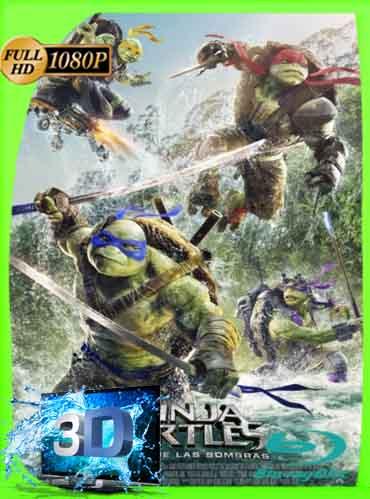 Tortugas Ninja 2 Fuera de las Sombras (2014) Latino Full 3D SBS 1080P [GoogleDrive] dizonHD