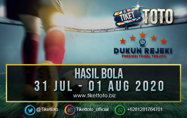 HASIL PERTANDINGAN BOLA 31 Jul – 01 Aug 2020