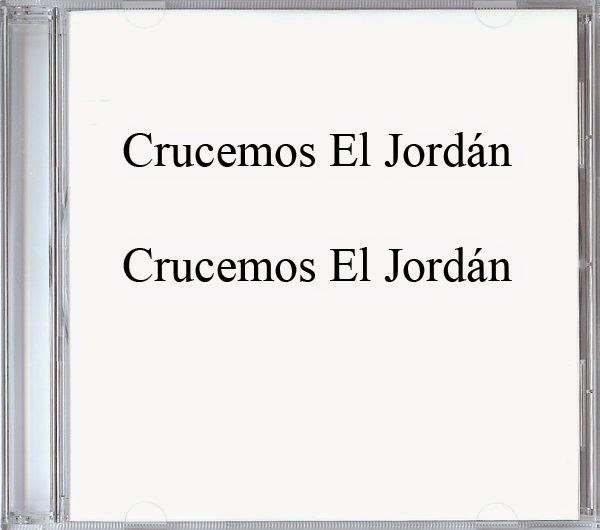 Crucemos El Jordán-Crucemos El Jordán-