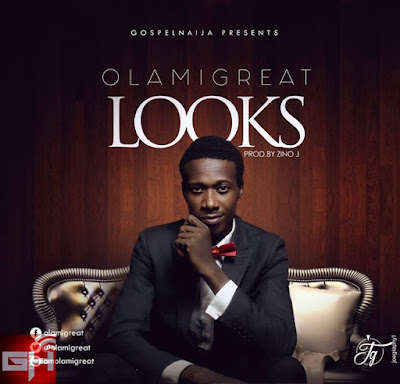 Music: Olamigreat – Looks