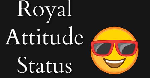 Royal Attitude Status in Hindi | Hindi Attitude Status 2019 with