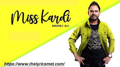 Miss Kardi Song Lyrics | Angrej Ali- Latest Punjabi Songs 2020- New Punjabi Songs 2020